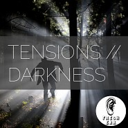 EAR 006 Tensions Darkness