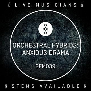 2FM039 Orchestral Hybrids: Anxious Drama