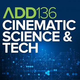 ADD136 - Cinematic Science & Technology