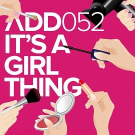 ADD052 - It's A Girl Thing