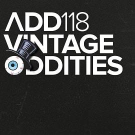 ADD118 - Vintage Oddities