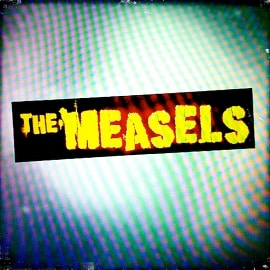 More Measels!