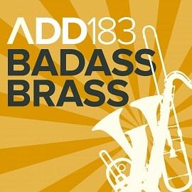 ADD183 - Badass Brass