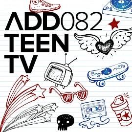 ADD082 - Teen TV