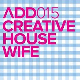 ADD015 - Creative Housewife