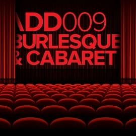 ADD009 - Burlesque & Cabaret