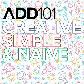 ADD101 - Creative Simple & Naive