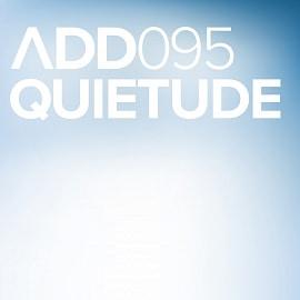 ADD095 - Quietude