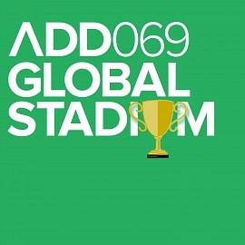 ADD069 - Global Stadium