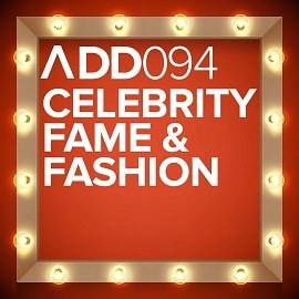 ADD094 - Celebrity Fame & Fashion