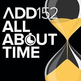 ADD152 - All About Time