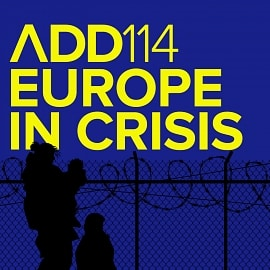 ADD114 - Europe In Crisis