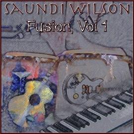 Saundi Wilson - Fusion, Volume 1