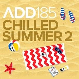 ADD185 - Chilled Summer 2