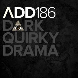 ADD186 - Dark Quirky Drama