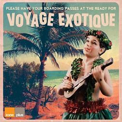 ZONE 648 Voyage Exotique