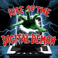 Rise Of The Digital Demon