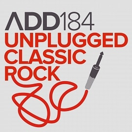 ADD184 - Unplugged Classic Rock