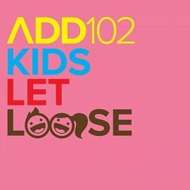 ADD102 - Kids Let Loose