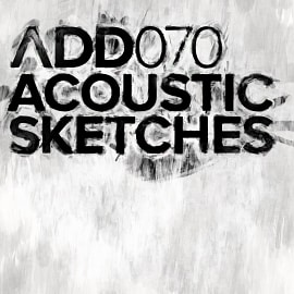 ADD070 - Acoustic Sketches