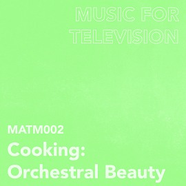 MATM002 Cooking: Orchestral Beauty