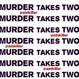 Murder Takes Two - Painkiller