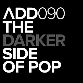 ADD090 - The Darker Side Of Pop