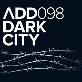 ADD098 - Dark City