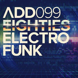 ADD099 - Eighties Electro Funk