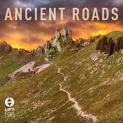 LIFT196 Ancient Roads