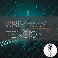 EAR 009 Crimes // Tension
