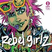 LIFT195 Rebel Girlz