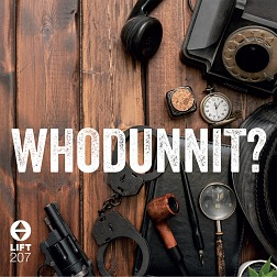 LIFT207 Whodunnit?