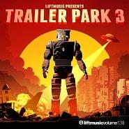 LIFT139 Trailer Park 3