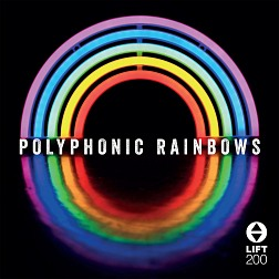 LIFT200 Polyphonic Rainbows