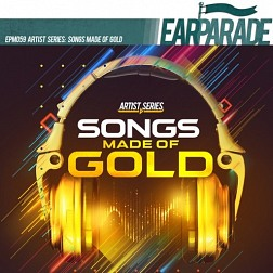 EPM059 Artist Series: Songs Made Of Gold