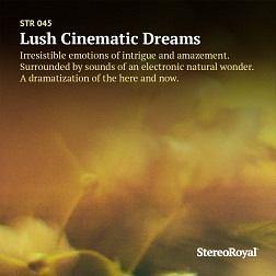 STR 045 Lush Cinematic Dreams