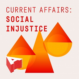 AU047 Current Affair: Social Injustice