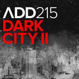 ADD215 - Dark City II