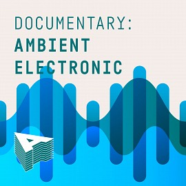 AU051 Documentary: Ambient Electronic