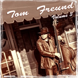 Tom Freund Vol 3