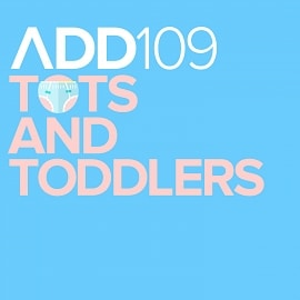 ADD109 - Tots And Toddlers