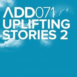 ADD071 - Uplifting Stories 2