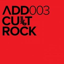ADD003 - Cult Rock