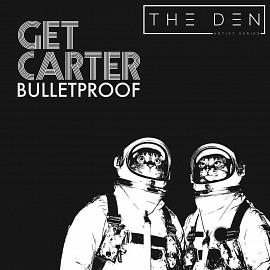 DEN052 | Get Carter - Bulletproof