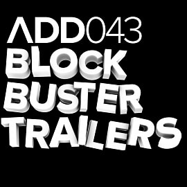 ADD043 - Blockbuster Trailers