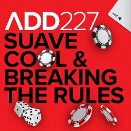 ADD227 - Suave Cool & Breaking The Rules