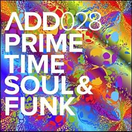 ADD028 - Primetime Soul & Funk