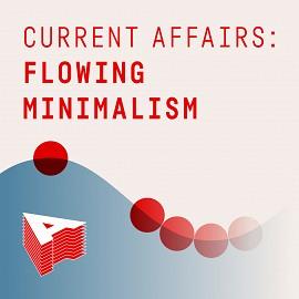 AU075 Current Affairs: Flowing Minimalism
