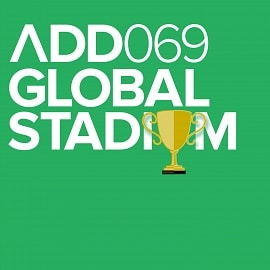 ADD069 - Global Stadium
